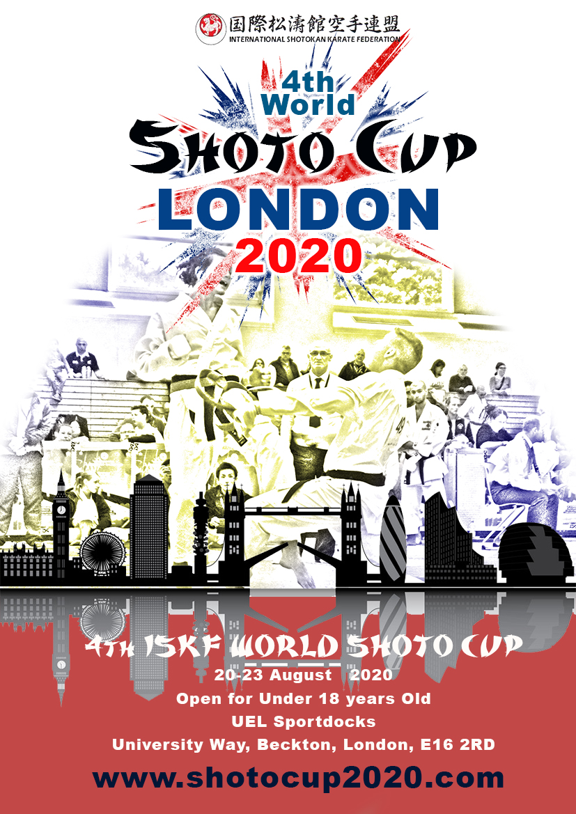 4th ISKF World Shoto Cup @ London, ENGLAND, August 20-23, 2020