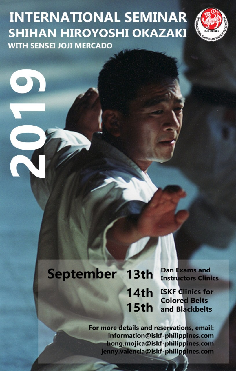 ISKF Philippines Int'l Seminar w/Shihan Hiroyoshi Okazaki & Sensei Joji Mercado @ Manila, PHILIPPINES, September 13-15, 2019