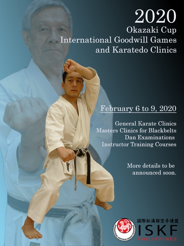 2020 Okazaki Cup International Goodwill Games and Karatedo Clinics @ ISKF Philippines, February 6-9,2020